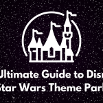 The Ultimate Guide to Disney's Star Wars Theme Park